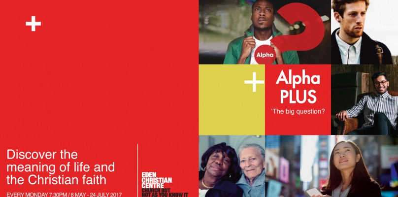 ALPHA PLUS. DISCOVER THE MEANING OF LIFE / FROM MON 8TH MAY 2017 @ EDEN